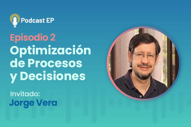 Podcast – Episodio 2: Optimización de Procesos y Decisiones