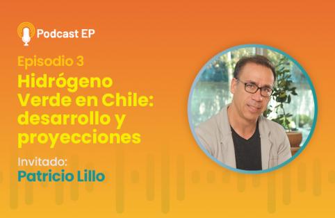 Podcast – Episodio 3 «Hidrógeno Verde en Chile: desarrollo y proyecciones»