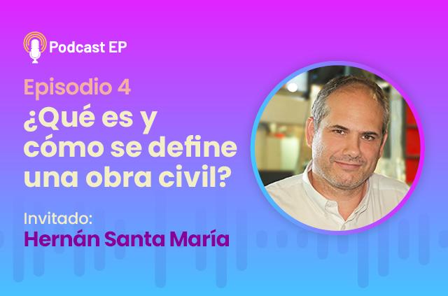 Podcast – Episodio 4: «¿Qué es y cómo se define una obra civil?